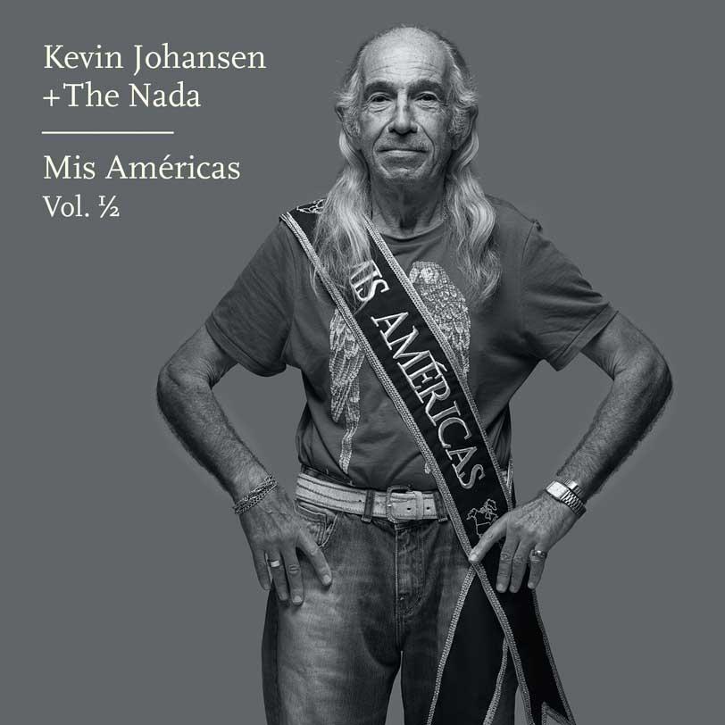 Kevin Johansen + The Nada - Mis Américas Vol 1/2