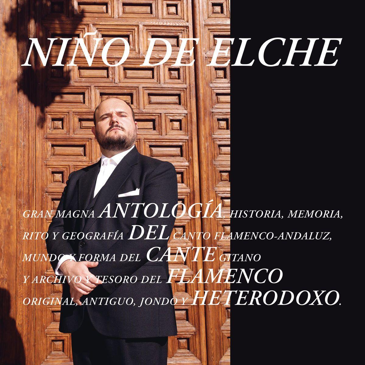 Niño de Elche - Antología del Cante Flamenco Heterodoxo