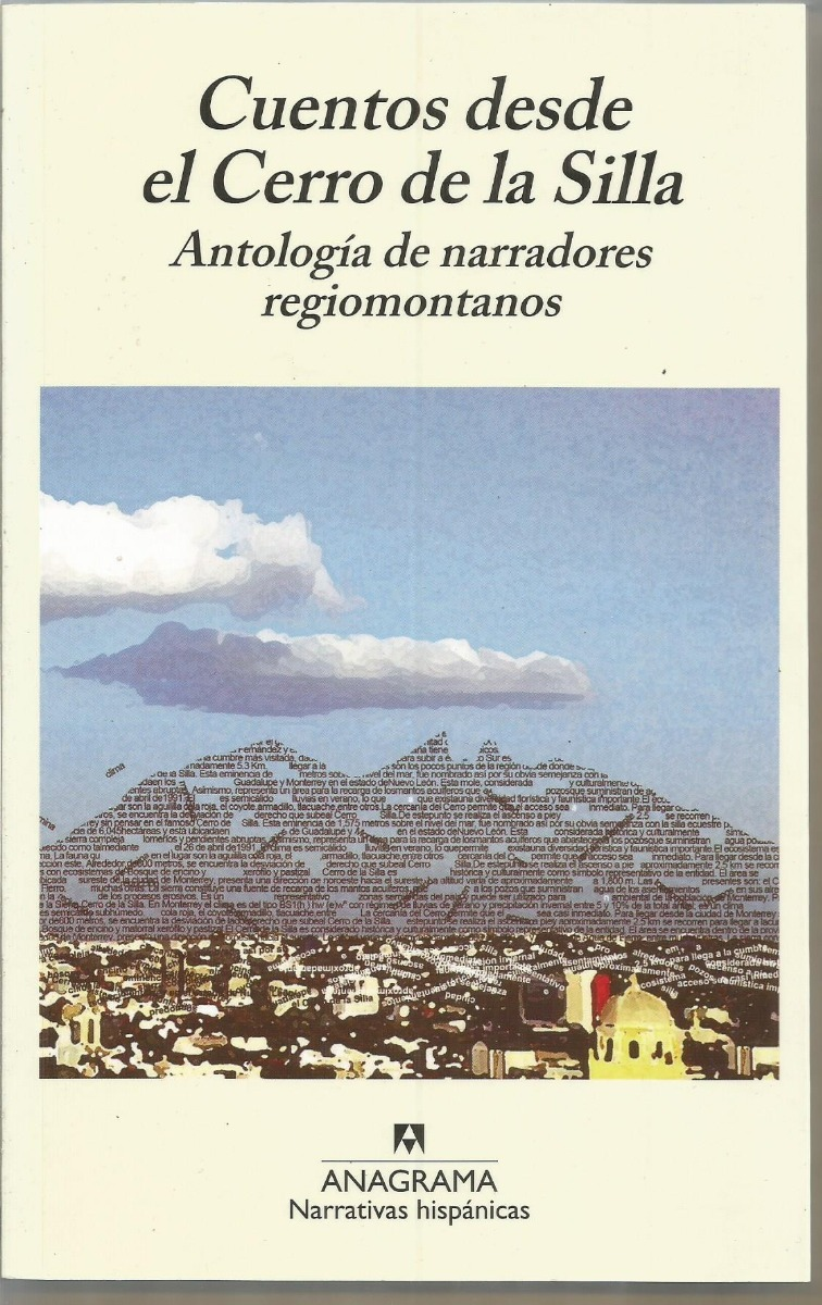 No se advierte en nuestros labios siquiera temor y el pecho congestionado de recuerdos, o una hendidura en el mundo llamada Monterrey