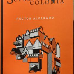 hector alvarado supercolonia