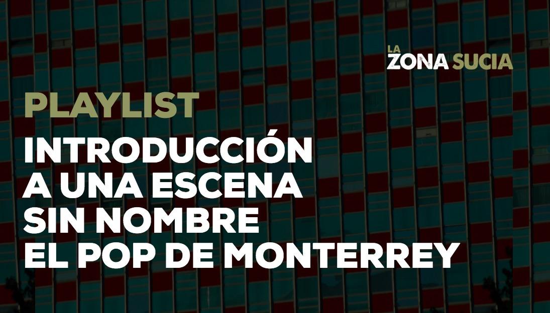 Introducción a una Escena sin Nombre: El Pop de Monterrey