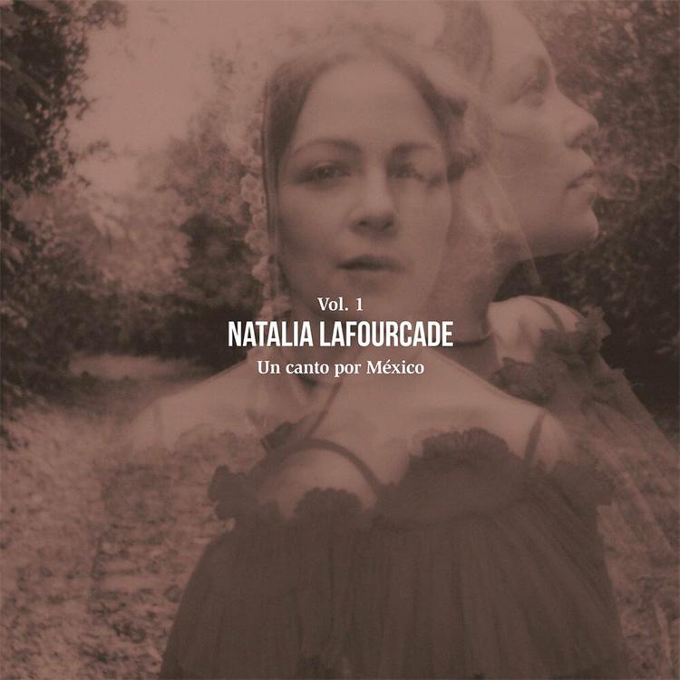 Natalia Lafourcade - Un canto por México, Vol. 1